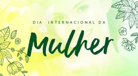 Dia Internacional da Mulher: reconhecimento e gratidão