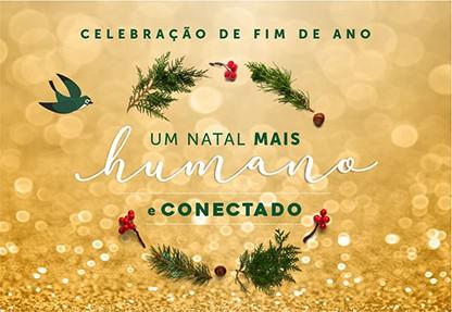 Celebração de Fim de Ano - Um Natal mais humano e conectado