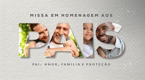Convite: assista ao vivo à missa do Dia dos Pais neste sábado (8)