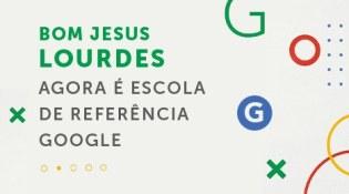 Colégio Bom Jesus N. Sr.ª de Lourdes é Escola de Referência Google